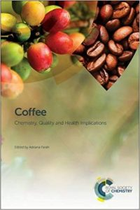 Coffee. Chemistry, Quality and Health implications